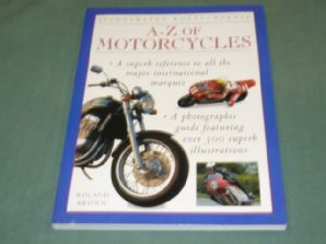 A-Z OF MOTORCYCLES Illustrated Encyclopedia. (Brown 2000)
